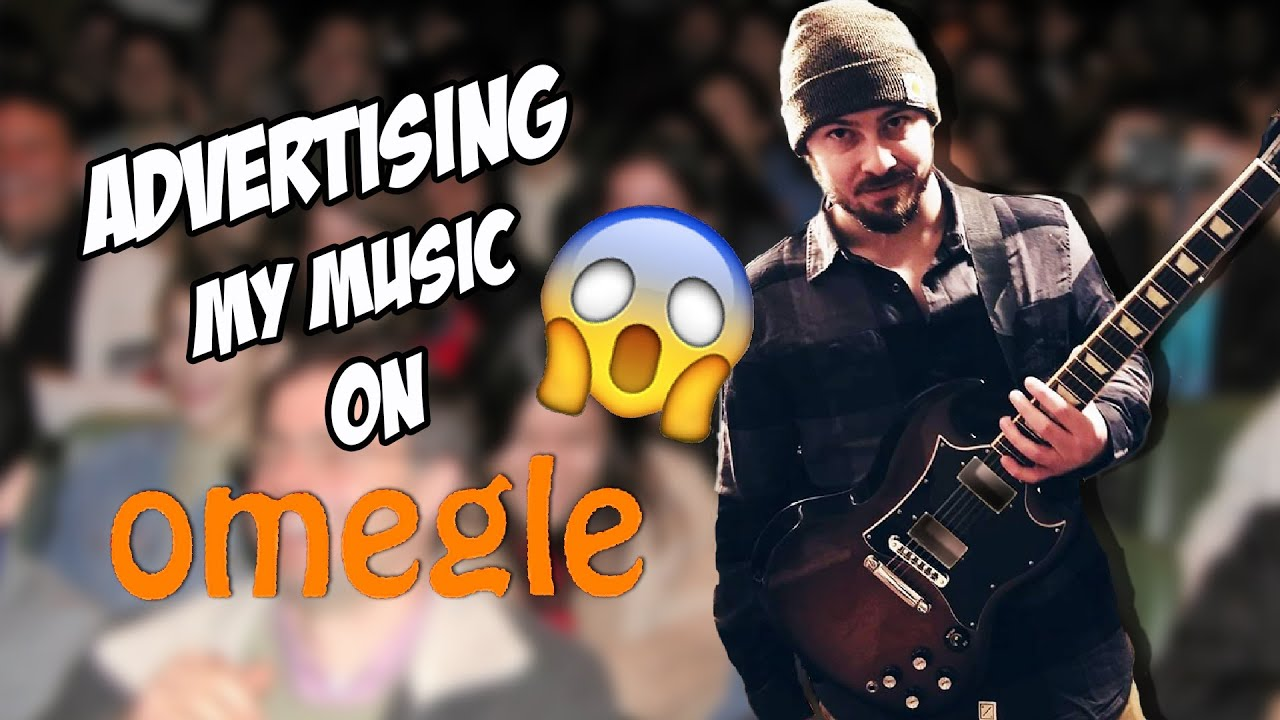 I went on Omegle to advertise my music... This Is What Happened - I went on Omegle to advertise my music... This Is What Happened