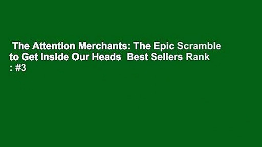 The-Attention-Merchants-The-Epic-Scramble-to-Get-Inside-Our-Heads-Best-Sellers-Rank-3