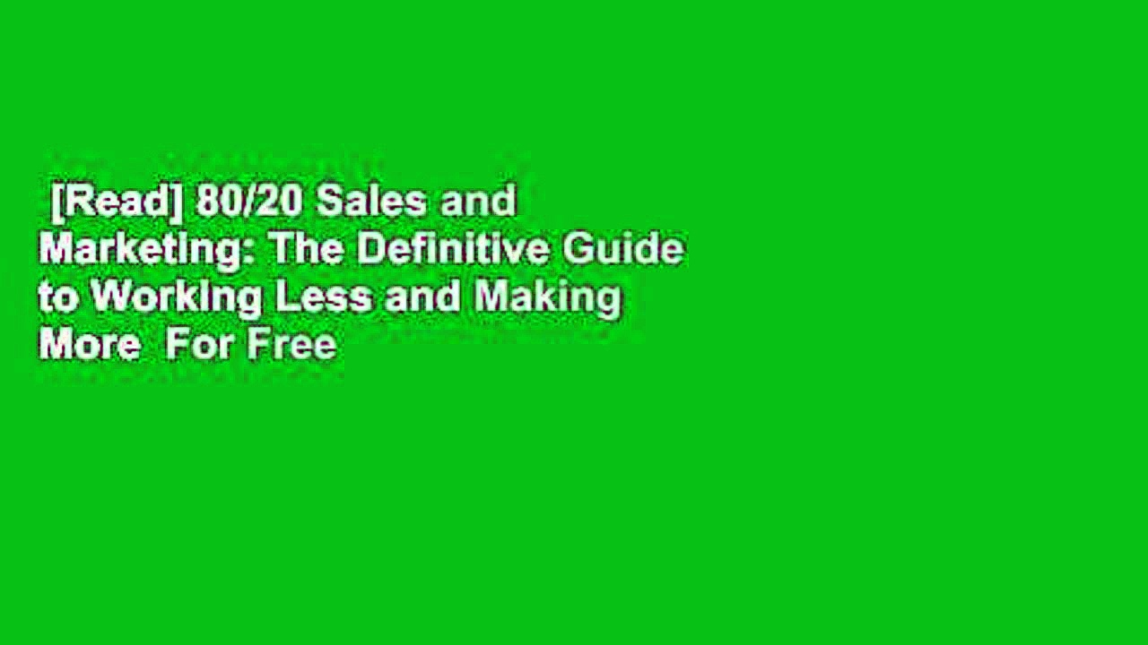 Read-8020-Sales-and-Marketing-The-Definitive-Guide-to-Working-Less-and-Making-More-For-Free