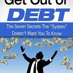 """51m6pe3R L - How To Get Out Of Debt: The Seven Secrets The """"System"""" Doesn't Want You To Know (Debt Free, Budget plan, Debt Management, How to Save Money)"""