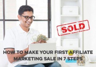 affiliate marketing for beginners how to make your first affiliate marketing sale in 7 steps - Affiliate Marketing for Beginners: How to Make Your First Affiliate Marketing Sale in 7 Steps