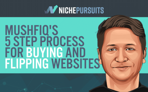 mushfiqs 5 step process for buying and flipping over 180 websites - Mushfiq's 5 Step Process for Buying and Flipping Over 180 Websites