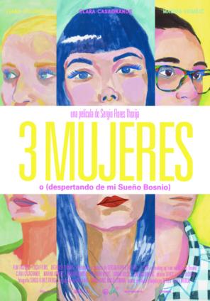 3 MUJERES O (DESPERTANDO DE MI SUEÑO BOSNIO). Director: Sergio Flores