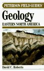 A Field Guide to Geology: Eastern North America (The Peterson Field Guide Series) by David C. Roberts and W. Grant Hodson (Illustrator)