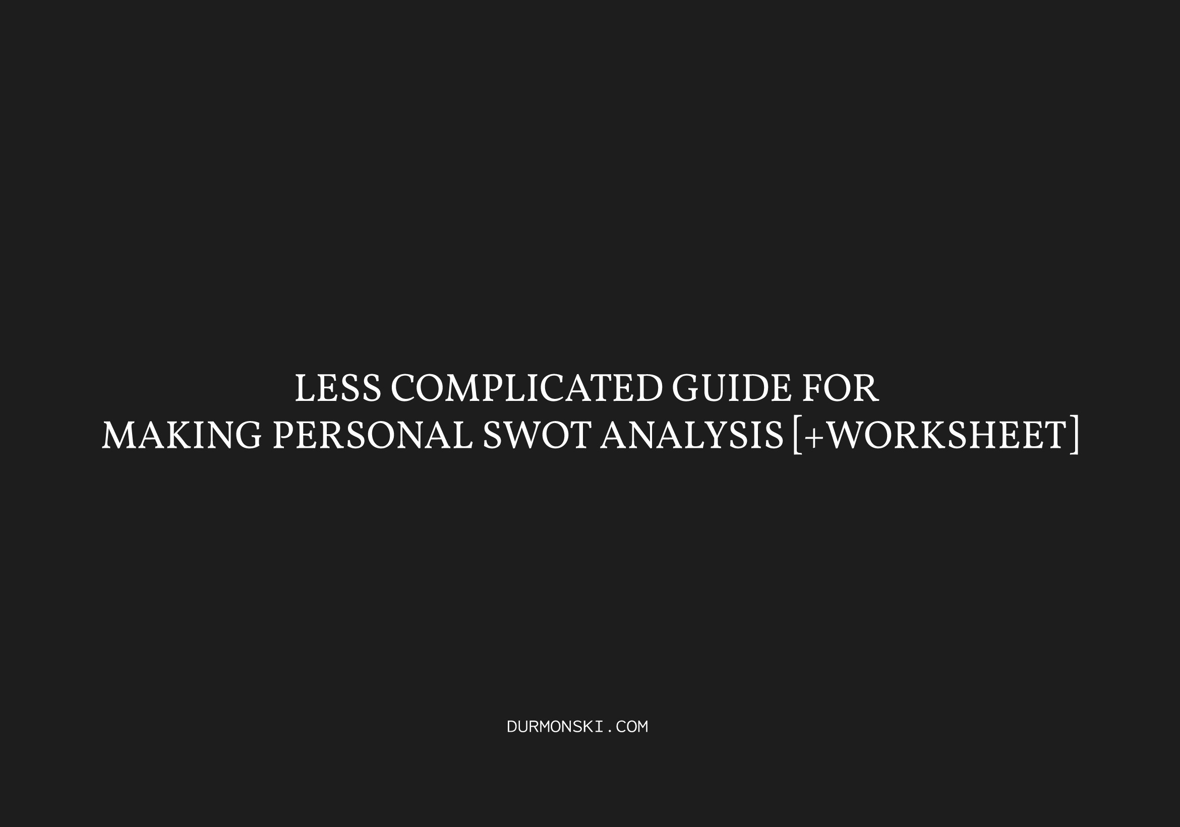 Less Complicated Guide For Making Personal Swotysis