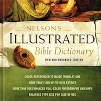 Book Review: Nelson's Illustrated Bible Dictionary (New and Enhanced Edition)