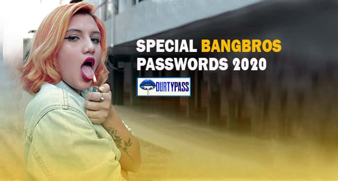 Bangbros Accounts & Passwords Special Bangbros Logins List 2020