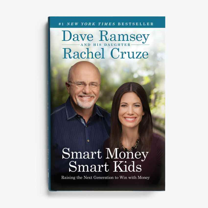 DAVE RAMSEY - Smart Money Smart Kids: Raising the Next Generation to Win with Money, Hardcover