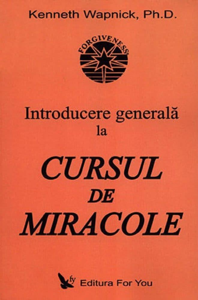 Introducere generala la cursul de miracole - Kenneth Wapnick, Ph.D