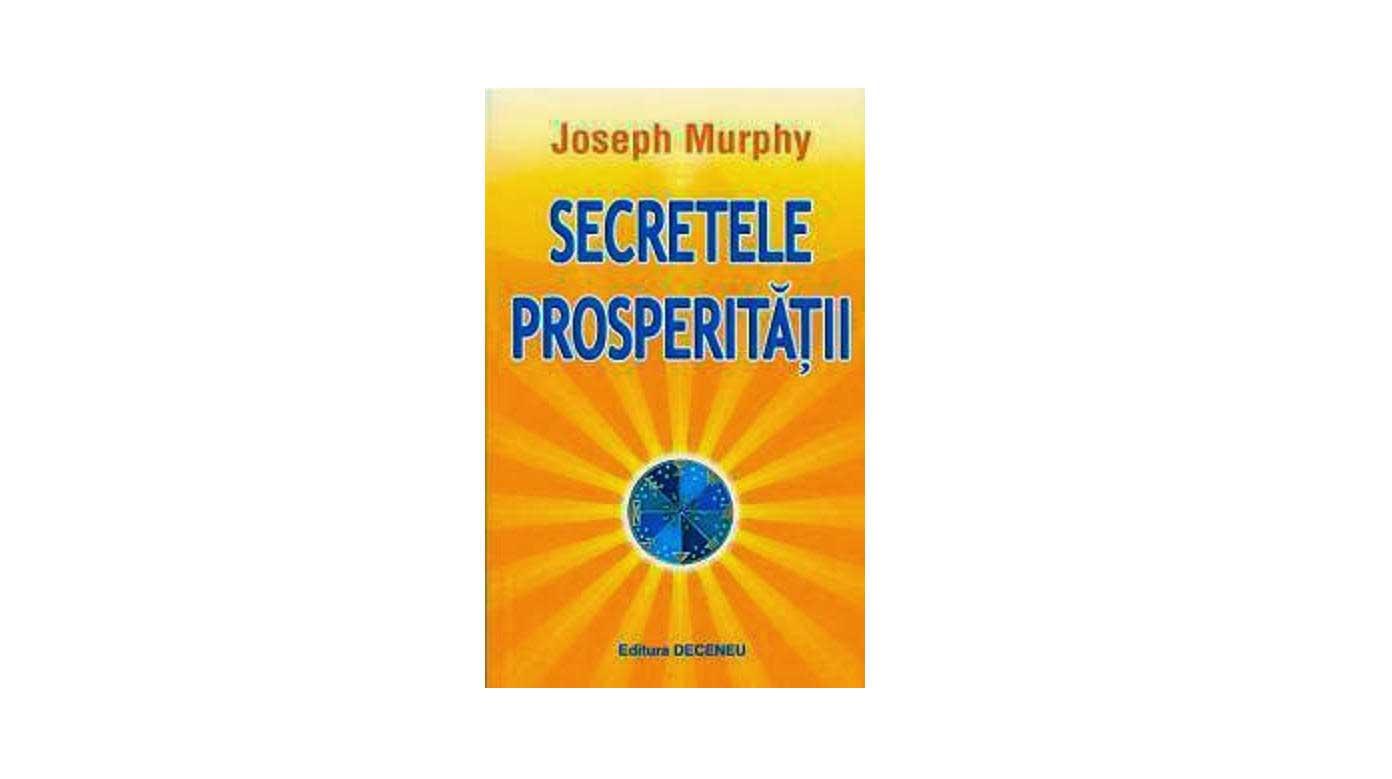 Secretele prosperității de Joseph Murphy