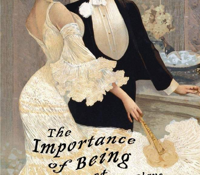 The Importance of being Earnest 不可兒戲