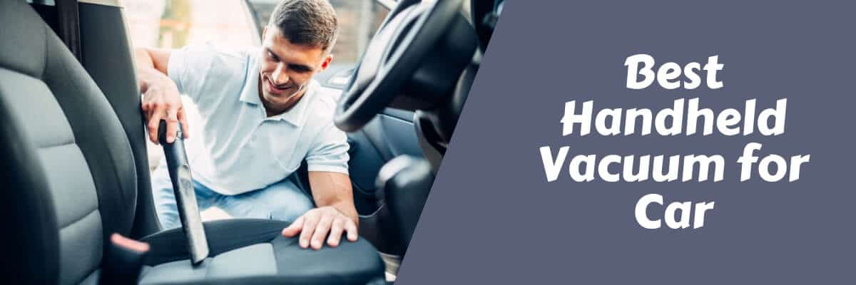 Best Handheld Vacuum for Car 2019 | Reviews & Guide