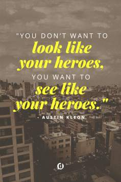 see like your heroes quote