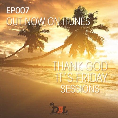 TGIF SESSIONS EP007