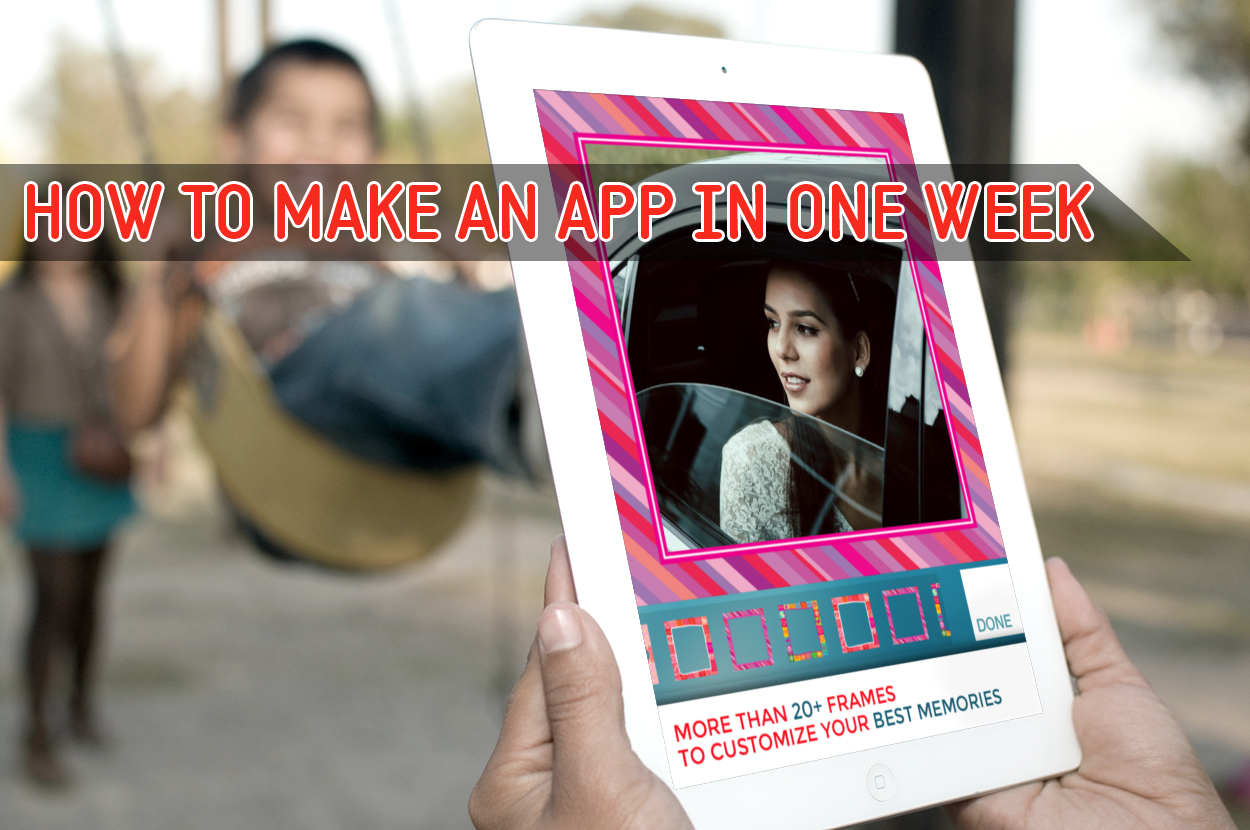 How to make an app in One week