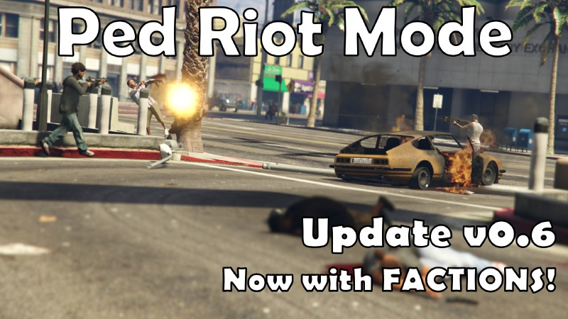 Ped Riot/Chaos Mode 0.6.1 Mod for GTAV