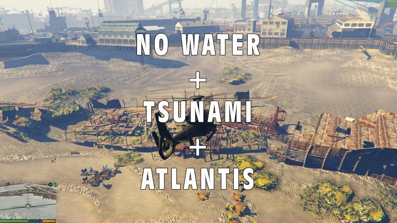 No Water + Tsunami + Atlantis Mod For GTAV