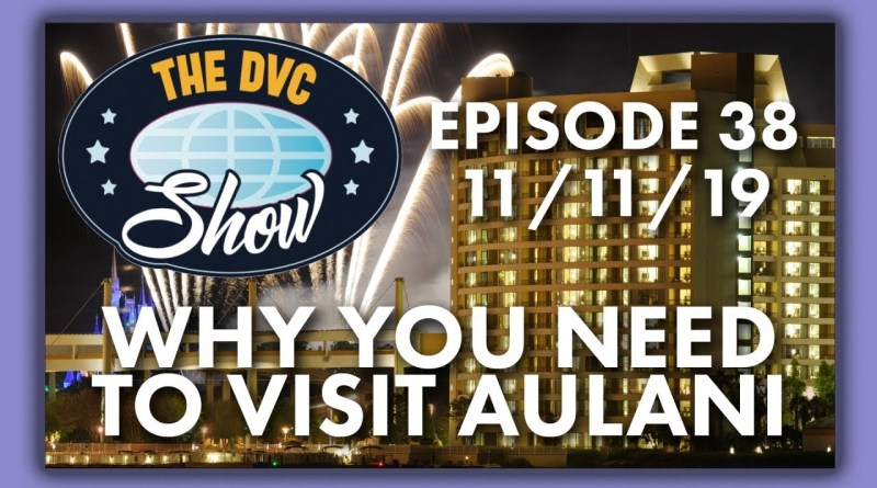 DVC Show - Why You Need To Visit Aulani