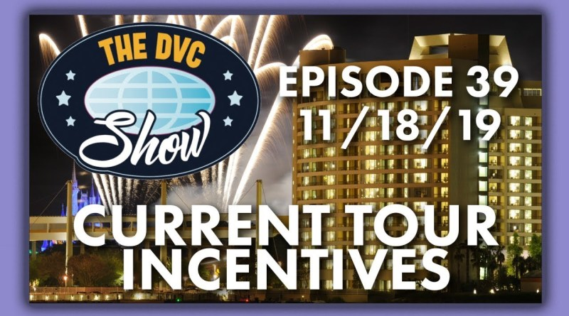 DVC Show: Current Tour Incentives