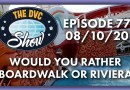 Would You Rather: Riviera or BoardWalk