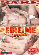 Fire Me Down
