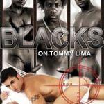 Blacks On Tommy Lima