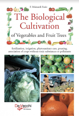THE BIOLOGICAL CULTIVATION OF VEGETABLES AND FRUIT TREES