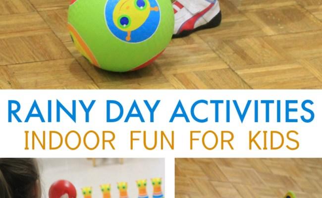Indoor Activities For Kids Rainy Day Activities
