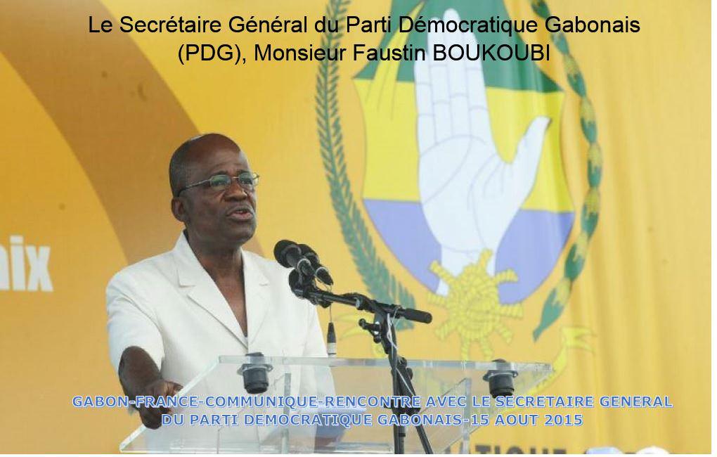 Le Secrétaire Général du Parti Démocratique Gabonais PDG Monsieur Faustin BOUKOUBI - GABON-FRANCE-COMMUNIQUE : RENCONTRE AVEC LE  SECRÉTAIRE GÉNÉRAL DU PARTI DÉMOCRATIQUE GABONAIS.