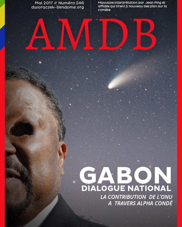 Gabon Mauvaise interpretation par Jean Ping et affides qui tirent a nou... - DIALOGUE NATIONAL : LA CONTRIBUTION  DE L'ONU A  TRAVERS ALPHA CONDÉ