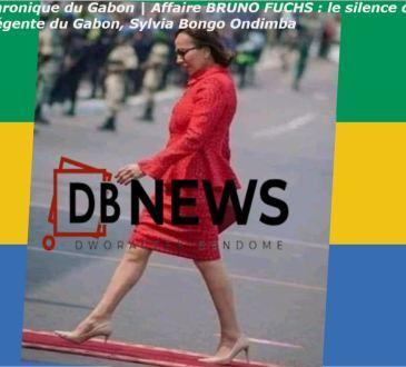 Chronique du Gabon | Affaire BRUNO FUCHS : le silence de la Régente du Gabon, Sylvia Bongo Ondimba