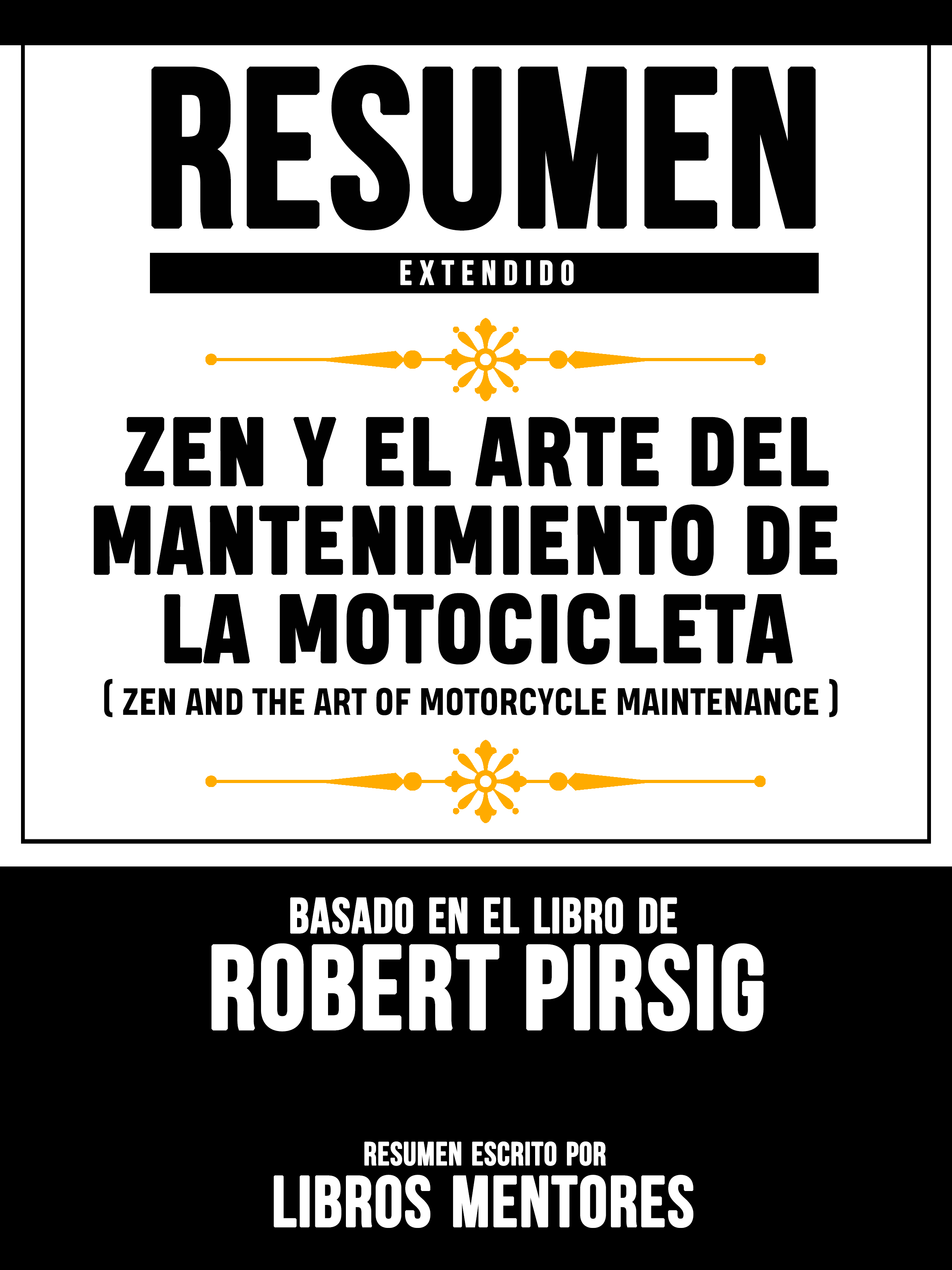 Smashwords Zen Y El Arte Del Mantenimiento De La Motocicleta Zen And The Art Of Motorcycle Maintenance Resumen Extendido Basado En El Libro De Robert Pirsig A Book By Libros Mentores