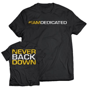 """Dedicated T-Shirt """"NEVER BACK DOWN"""""""