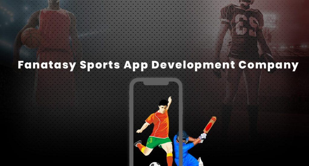 Fantasy Sports App Development Company in India