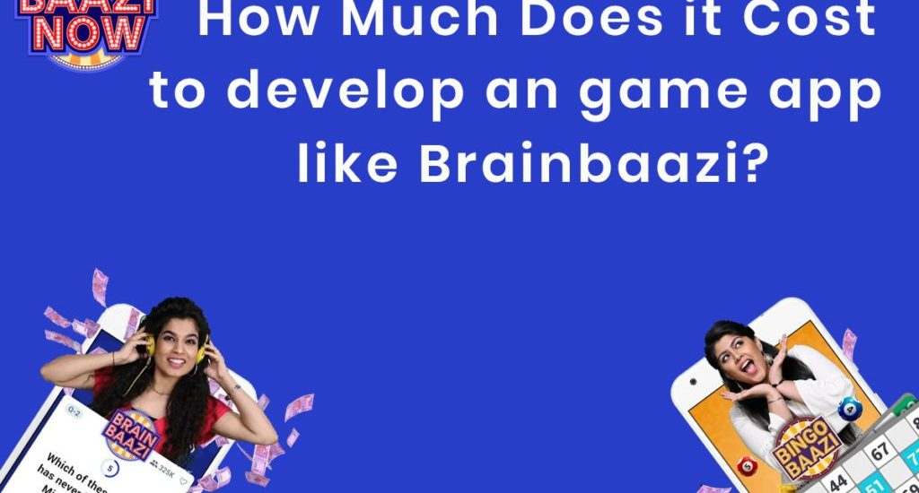 How Much Does an App Like Brainbaazi Cost