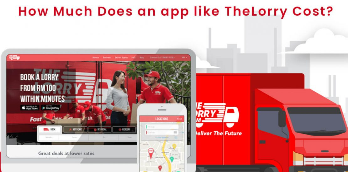How Much Does it Cost to Develop a Packers Movers App Like TheLorry