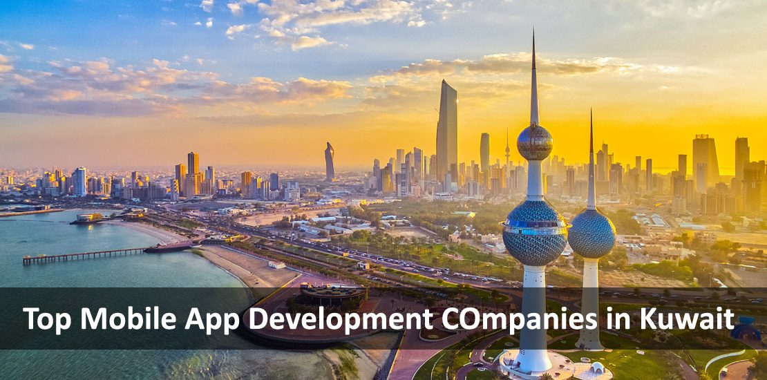 top mobile app development companies in kuwait city