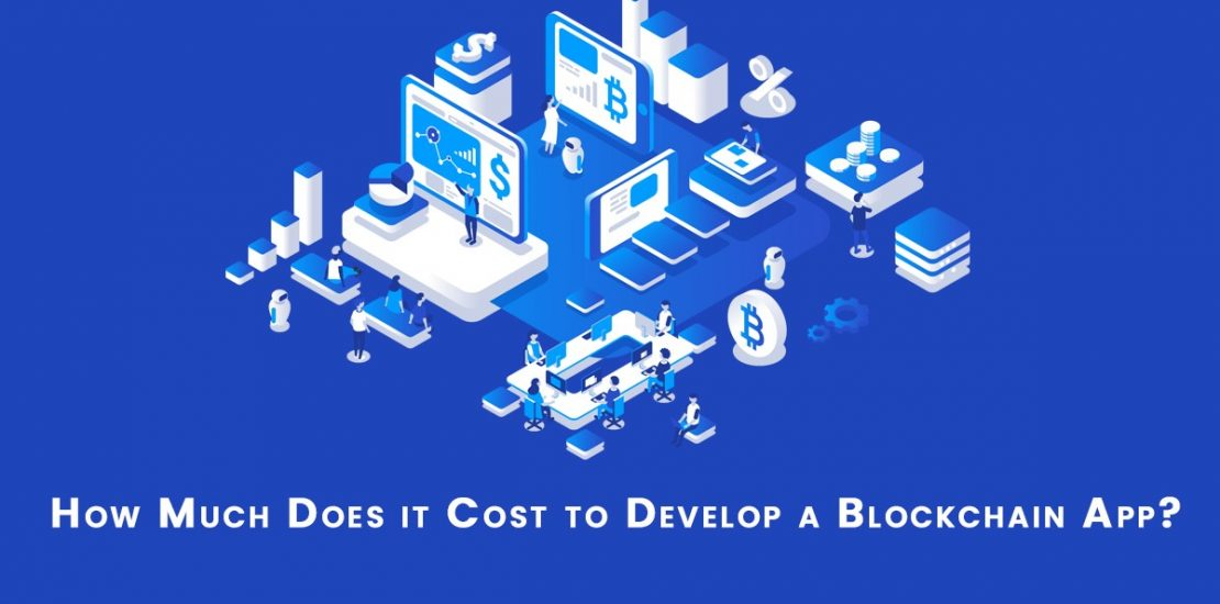 How Much Does it Cost to Develop a Blockchain App?
