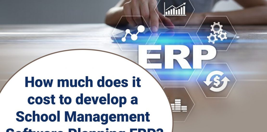 How much does it cost to develop School Management Software ERP?