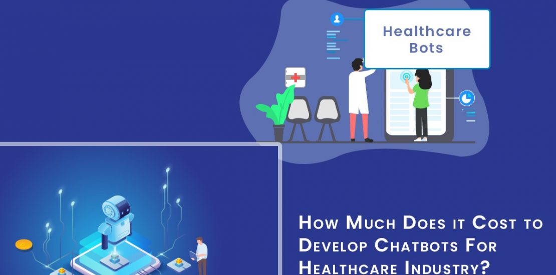 How Much Does It Cost To Develop a Healthcare Chatbot?