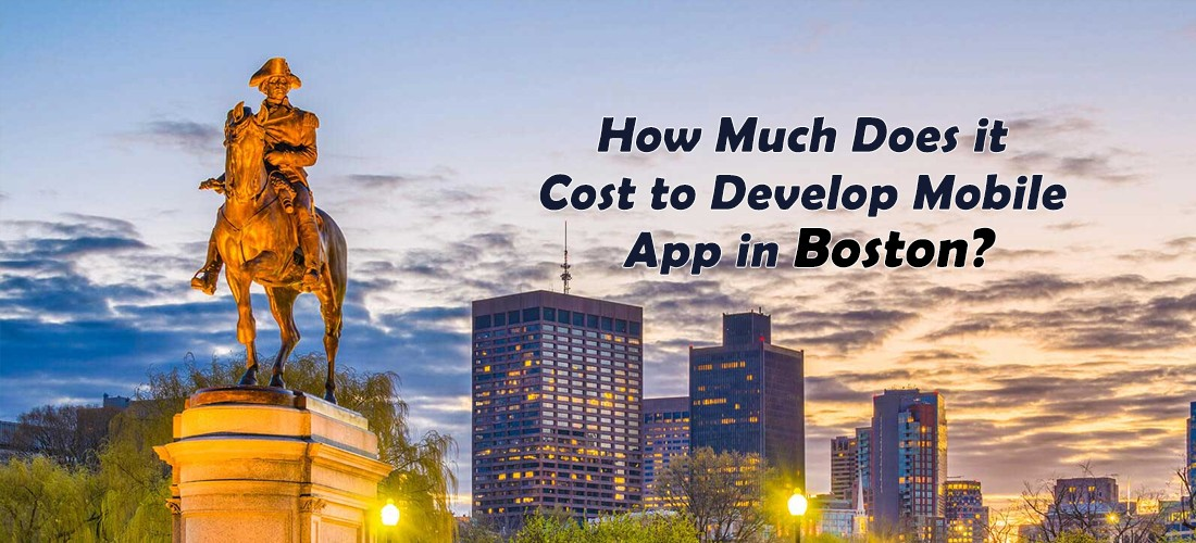 How much does it Cost to Develop Mobile App in Boston