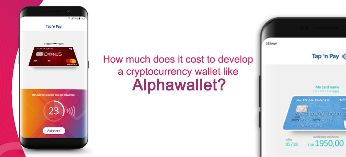 cost to develop a cryptocurrency wallet like Alphawallet