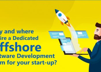 Why and where to hire a dedicated offshore software development team for your start-up?