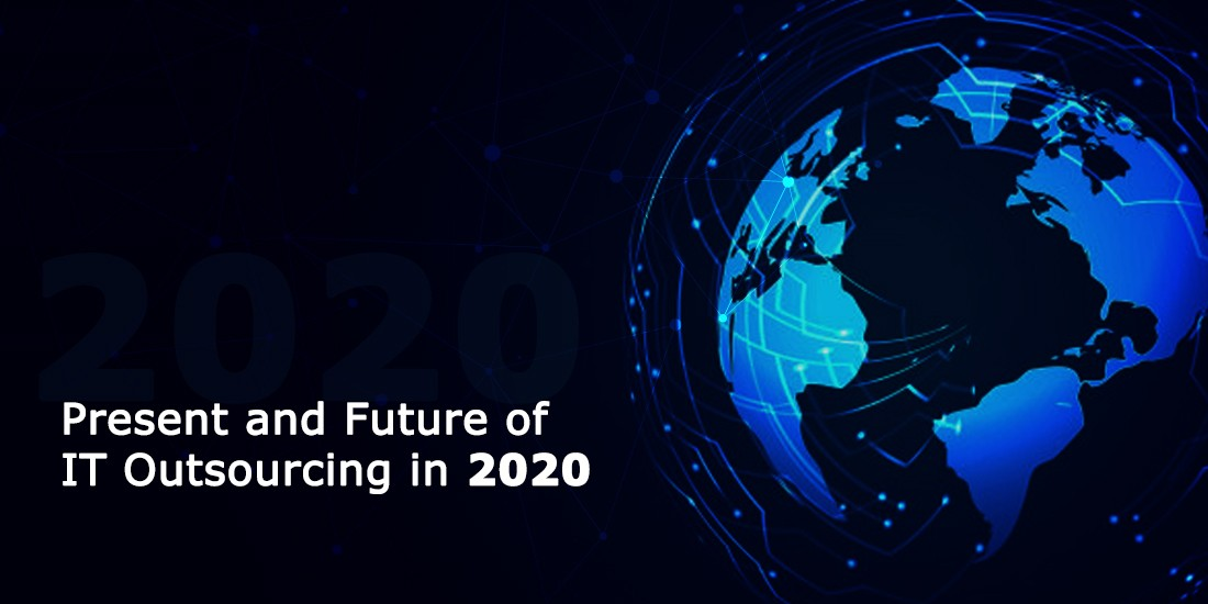 Present and Future of IT Outsourcing in 2020