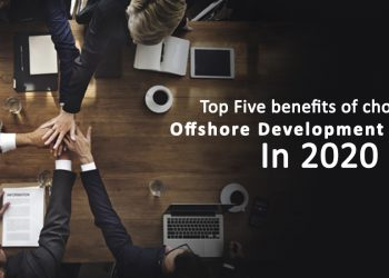 Top Five benefits of choosing offshore development centers in 2020
