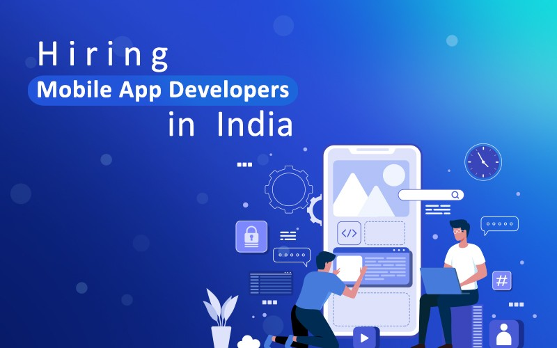 Hiring mobile app developers in India: