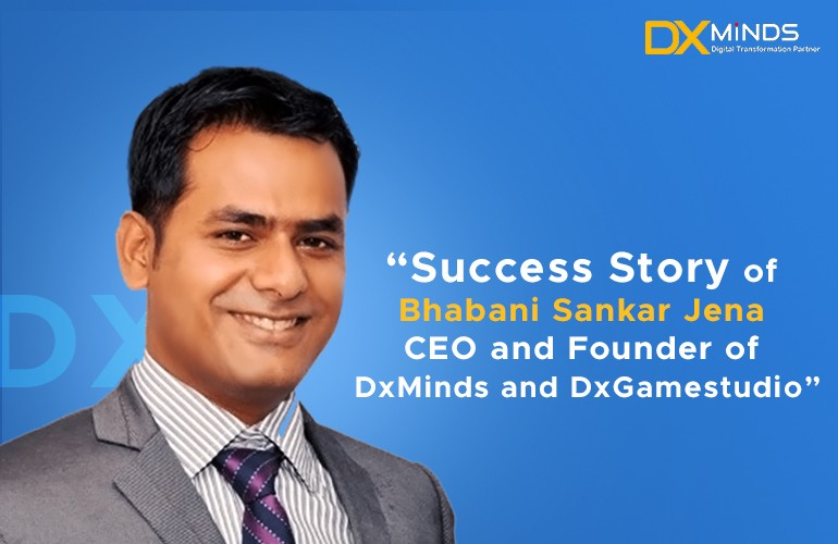 Bhabani Sankar Jena: Leading DxMinds to Deliver Client success stories with disruptive technology solutions