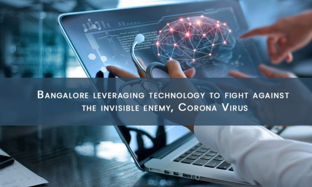 Bangalore leveraging technology to fight against the invisible enemy, Corona Virus