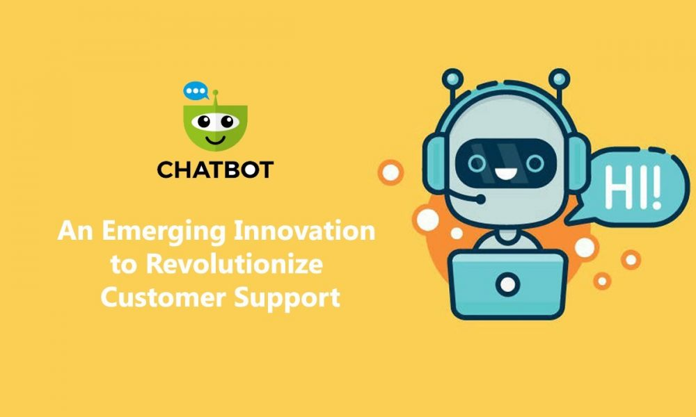 Chatbot – An Emerging Innovation to revolutionize Customer Support