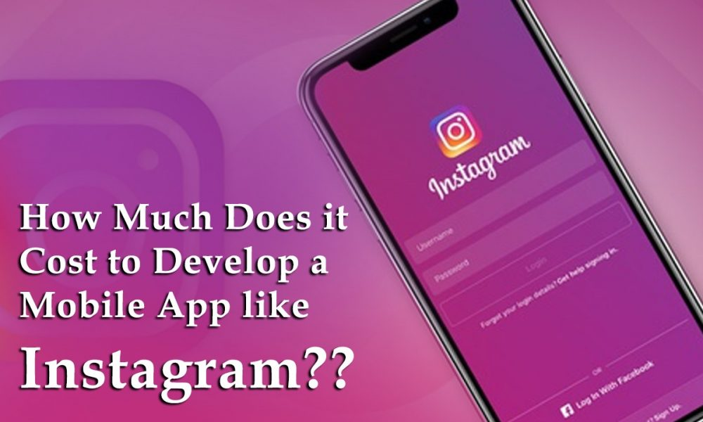 Cost to Develop a Mobile App like Instagram